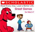 Scholastic Ready Every Day, Lead a Better Life Great Games for Kids 3-7